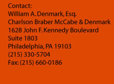 Contact William Denmark, Esq., 1628 John F. Kennedy Boulevard, Suite 1803, Philadelphia, PA 19103, PHONE: (215) 330-5704, FAX: (215) 660-0186